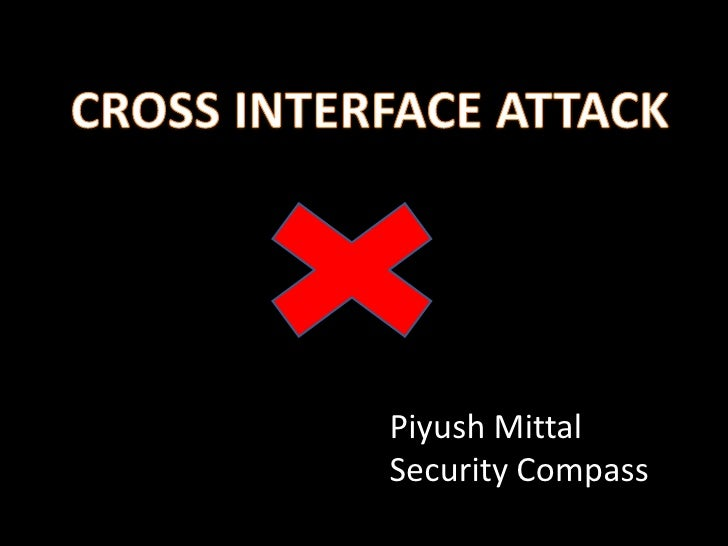 Cross Interface Attacks