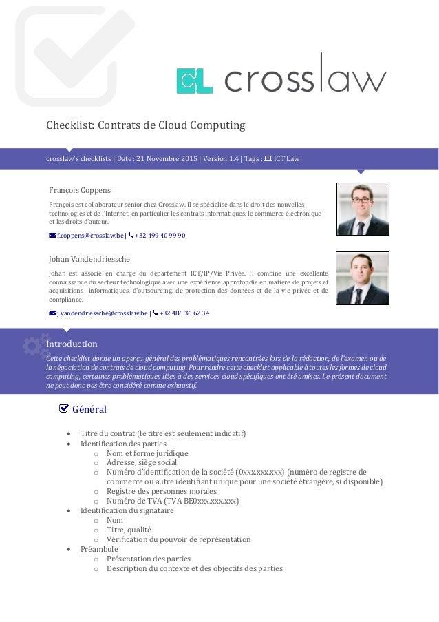 Checklist: Contrats de Cloud Computing crosslaw's checklists | Date : 21 Novembre 2015 | Version 1.4 | Tags : ICT Law Fran...