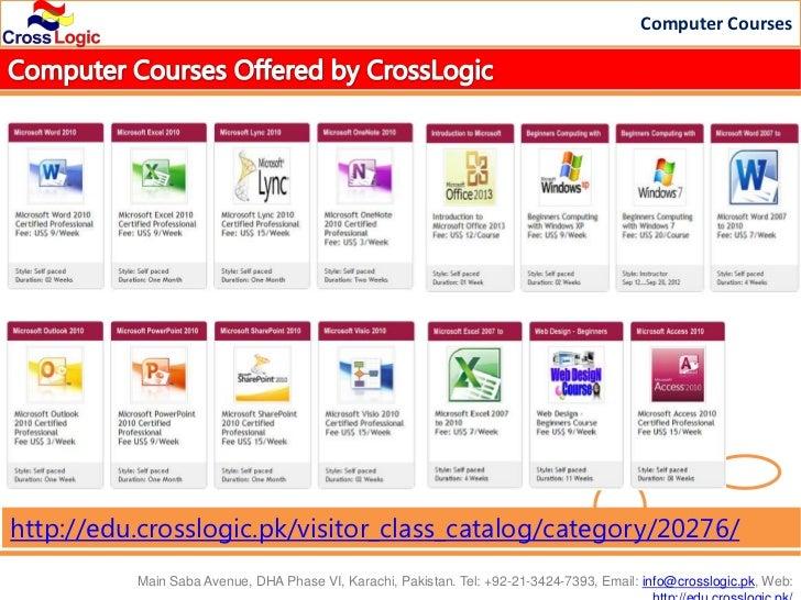 Computer Courseshttp://edu.crosslogic.pk/visitor_class_catalog/category/20276/          Main Saba Avenue, DHA Phase VI, Ka...
