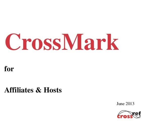 CrossMarkforAffiliates & HostsJune 2013