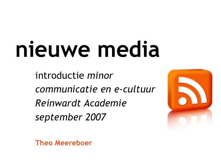 nieuwe media introductie  minor  communicatie en e-cultuur Reinwardt Academie  september 2007 Theo Meereboer