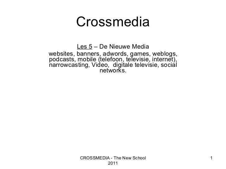 Les 5  – De Nieuwe Media websites, banners, adwords, games, weblogs, podcasts, mobile (telefoon, televisie, internet), nar...