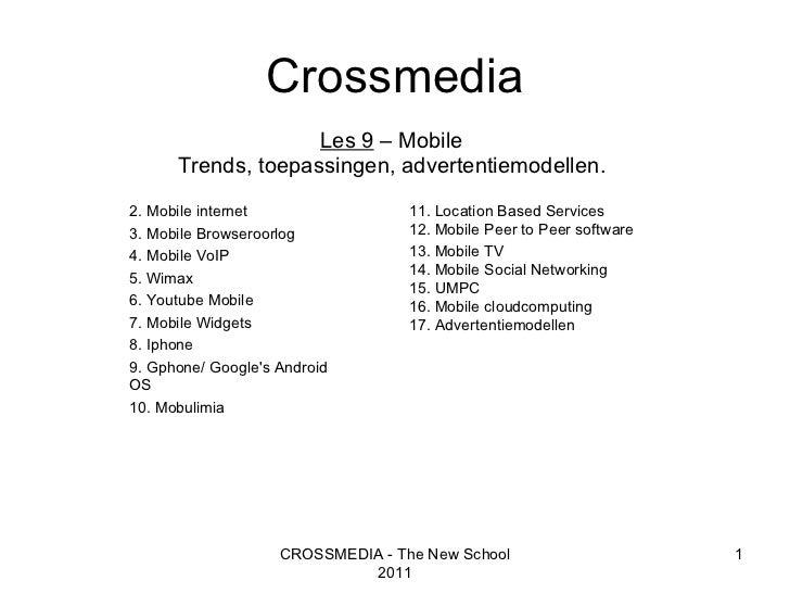 Les 9  – Mobile Trends, toepassingen, advertentiemodellen. CROSSMEDIA - The New School 2011 Crossmedia 2. Mobile internet ...