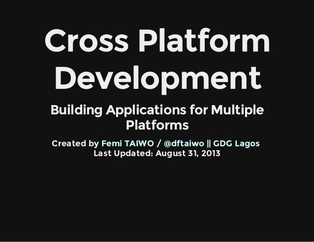 CrossPlatform Development BuildingApplicationsforMultiple Platforms Createdby / ||  LastUpdated:August31,20...