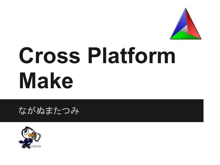 Cross PlatformMakeながぬまたつみ