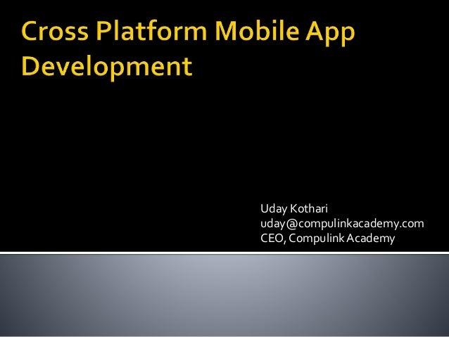 Uday Kothari uday@compulinkacademy.com CEO, CompulinkAcademy