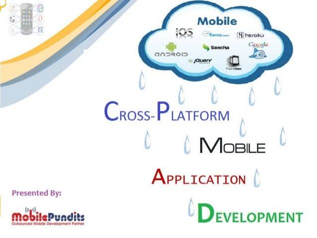 What is Cross-Platform Development? Cross platform or multiple platform mobile development is an effective mode to meet th...