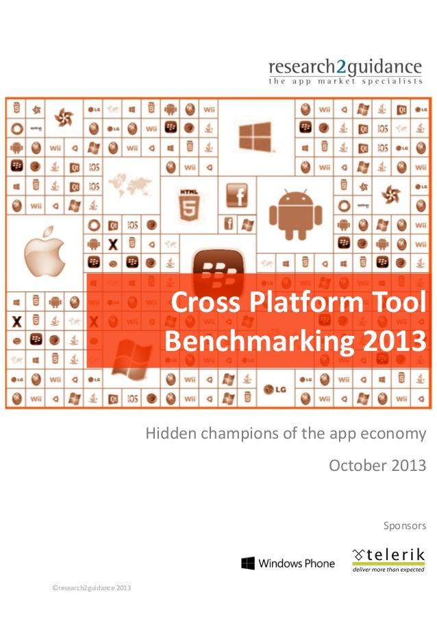 Cross Platform Tool Benchmarking 2013 Hidden champions of the app economy October 2013  Sponsors  ©research2guidance 2013