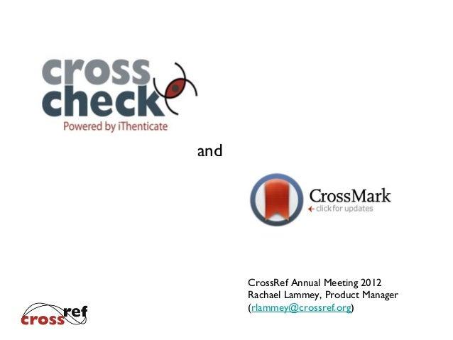 CrossRef Annual Meeting 2012 CrossCheck CrossMark Rachael Lammey