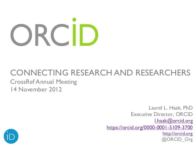 CONNECTING RESEARCH AND RESEARCHERSCrossRef Annual Meeting14 November 2012                                              La...