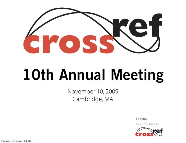 10th Annual Meeting                               November 10, 2009                                Cambridge, MA          ...