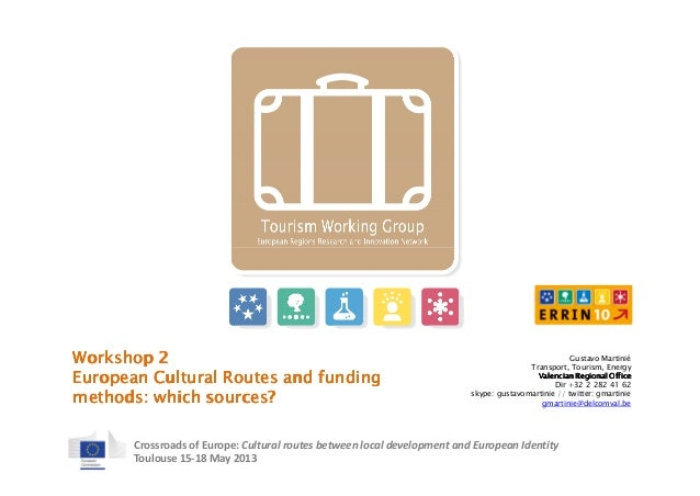 Crossroads of Europe: Cultural routes between local development and European IdentityToulouse 15-18 May 2013Gustavo Martin...