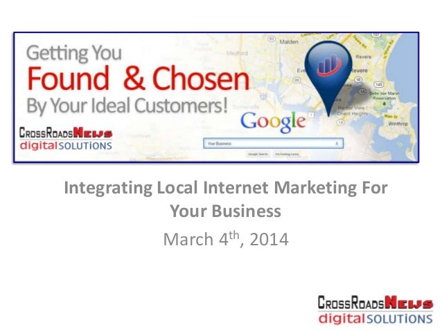 Integrating Local Internet Marketing For Your Business March 4th, 2014