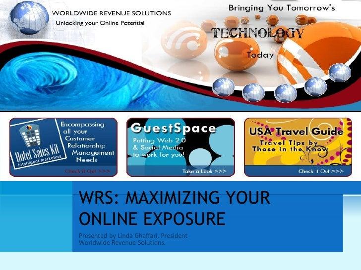 WRS: MAXIMIZING YOUR ONLINE EXPOSURE
