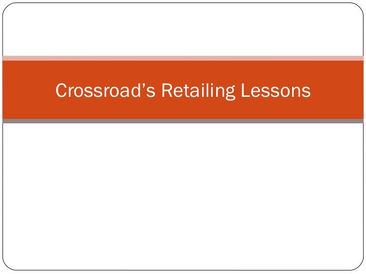 Crossroad's Retailing Lessons