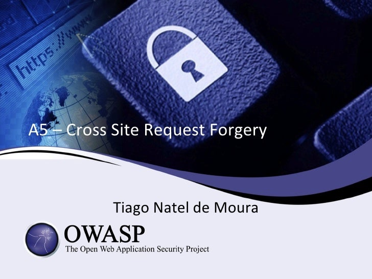 A5 – Cross Site Request Forgery           Tiago Natel de Moura