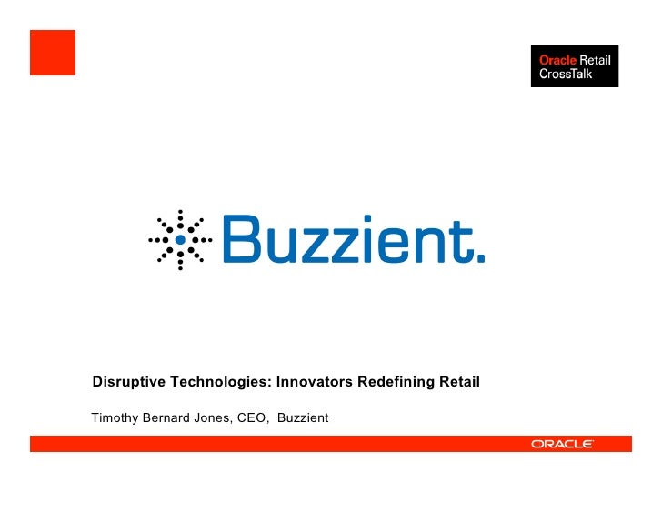 Disruptive Technologies: Innovators Redefining Retail  Timothy Bernard Jones, CEO, Buzzient