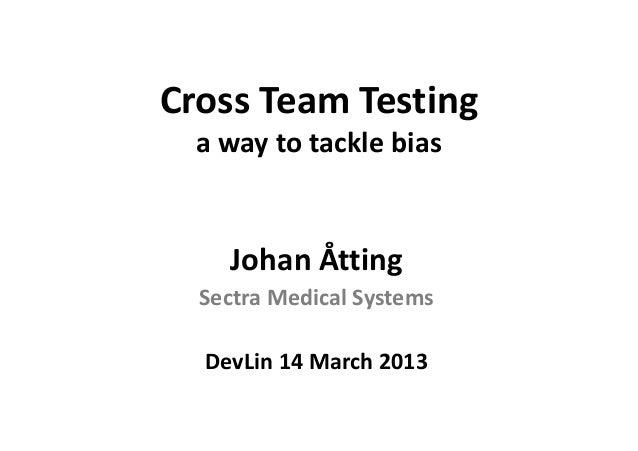 Cross Team Testing presentation at DevLin2013