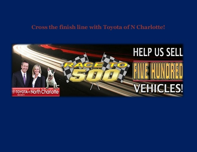 Cross the finish line with Toyota of N Charlotte!