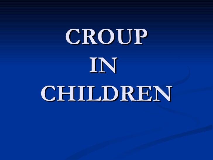CROUP   INCHILDREN
