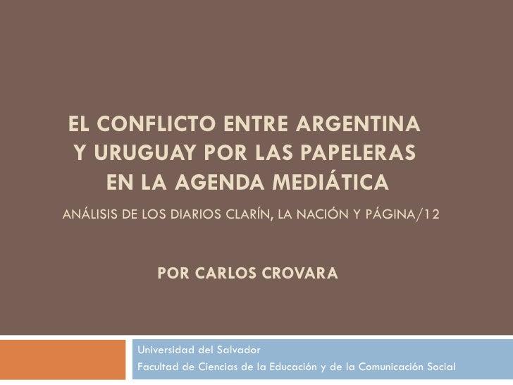 EL CONFLICTO ENTRE ARGENTINA  Y URUGUAY POR LAS PAPELERAS  EN LA AGENDA MEDIÁTICA   ANÁLISIS DE LOS DIARIOS CLARÍN, LA NAC...