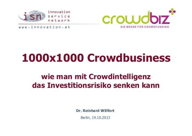 1000x1000 Crowdbusiness wie man mit Crowdintelligenz das Investitionsrisiko senken kann  Dr. Reinhard Willfort Berlin, 19....