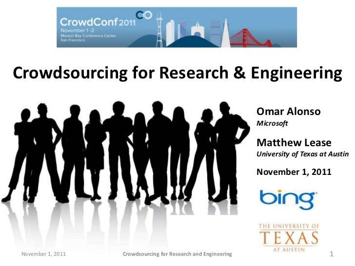 Crowdsourcing For Research and Engineering (Tutorial given at CrowdConf 2011)