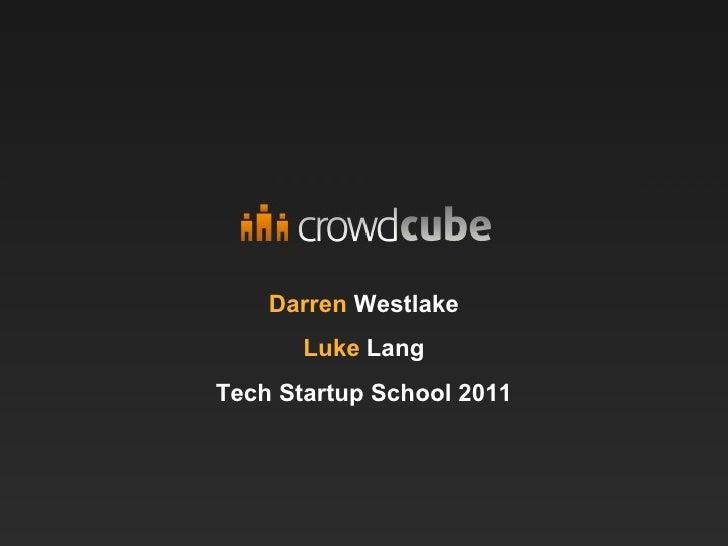 Darren  Westlake Luke  Lang Tech Startup School 2011