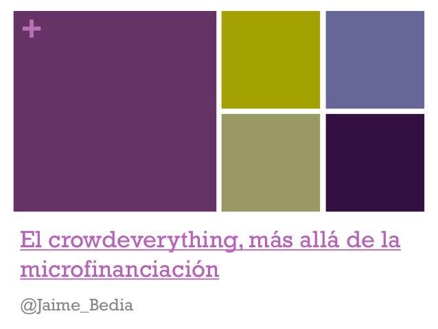 +El crowdeverything, más allá de lamicrofinanciación@Jaime_Bedia