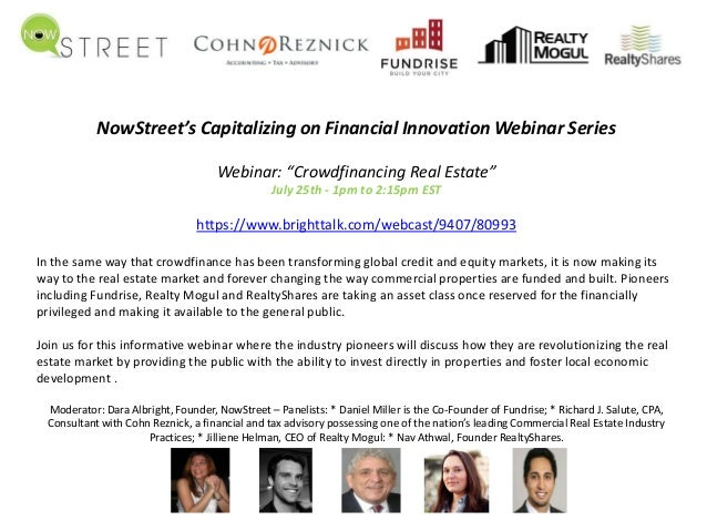 """NowStreet's Capitalizing on Financial Innovation Webinar Series Webinar: """"Crowdfinancing Real Estate"""" July 25th - 1pm to 2..."""