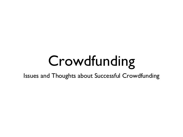 CrowdfundingIssues and Thoughts about Successful Crowdfunding