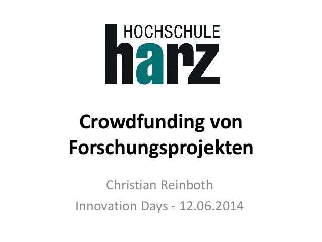 Crowdfunding von Forschungsprojekten Christian Reinboth Innovation Days - 12.06.2014