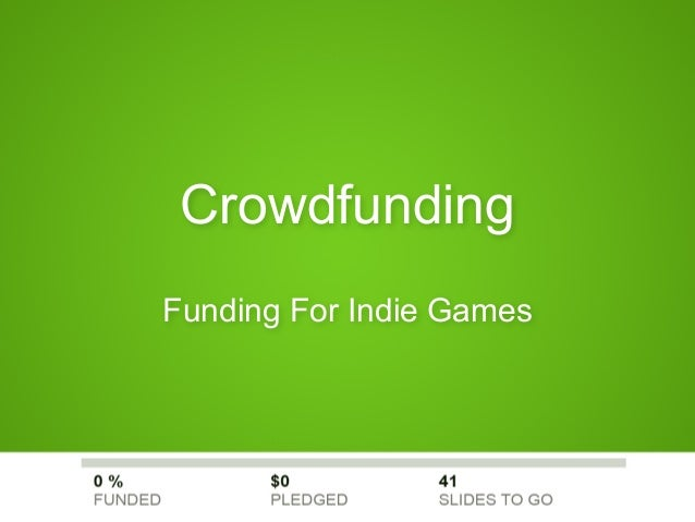 Crowdfunding - Funding For Indie Games