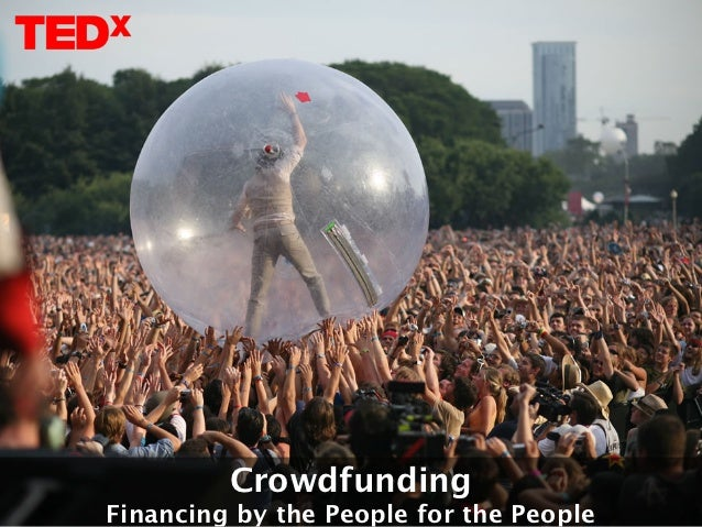 CrowdfundingFinancing by the People for the People