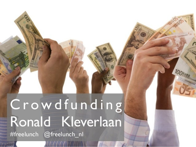 C ro w d f u n d i n g!Ronald Kleverlaan!#freelunch @freelunch_nl!