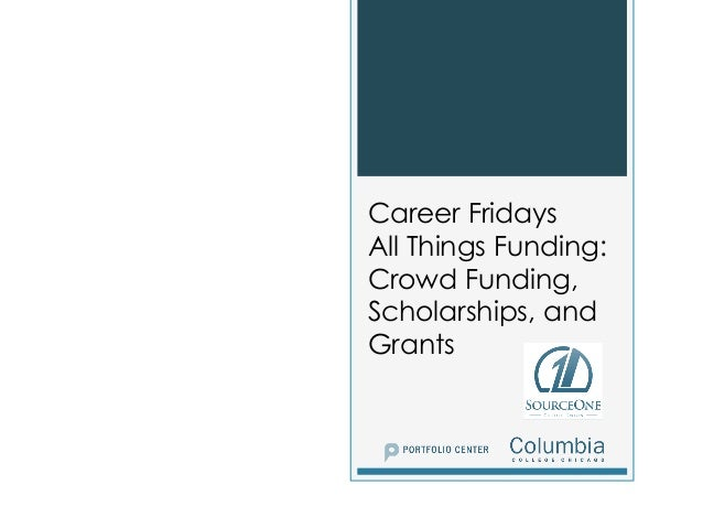 Career Fridays All Things Funding: Crowd Funding, Scholarships, and Grants