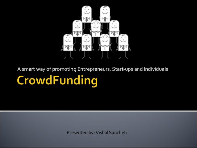 A smart way of promoting Entrepreneurs, Start-ups and Individuals  Presented by: Vishal Sancheti