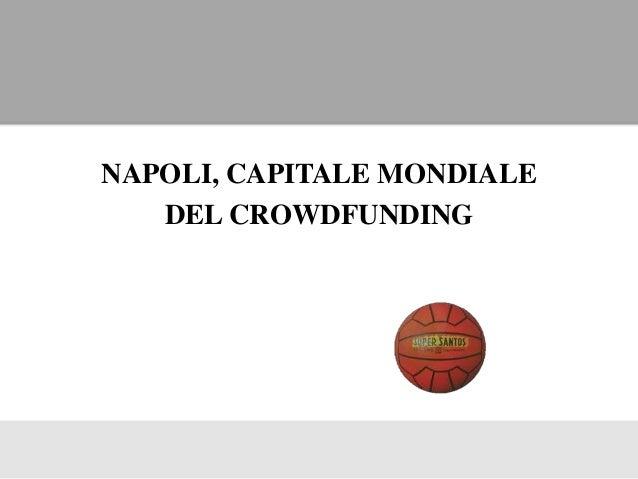 NAPOLI, CAPITALE MONDIALE DEL CROWDFUNDING