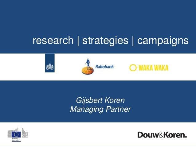 research | strategies | campaignsGijsbert KorenManaging Partner