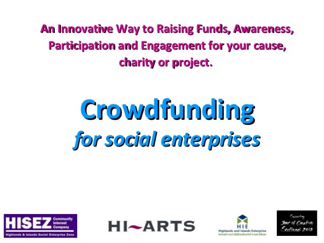 An Innovative Way to Raising Funds, Awareness, Participation and Engagement for your cause,               charity or proje...