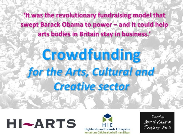 Crowdfunding for the Arts, Cultural and Creative Sectors (Argyll May 2012)
