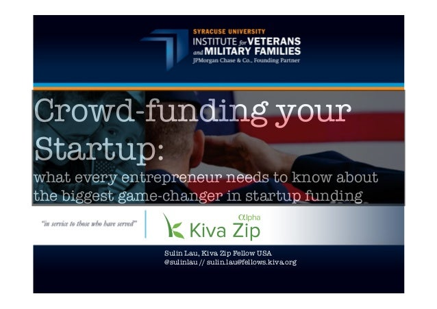 Crowd-funding yourStartup:what every entrepreneur needs to know aboutthe biggest game-changer in startup fundingSulin Lau,...
