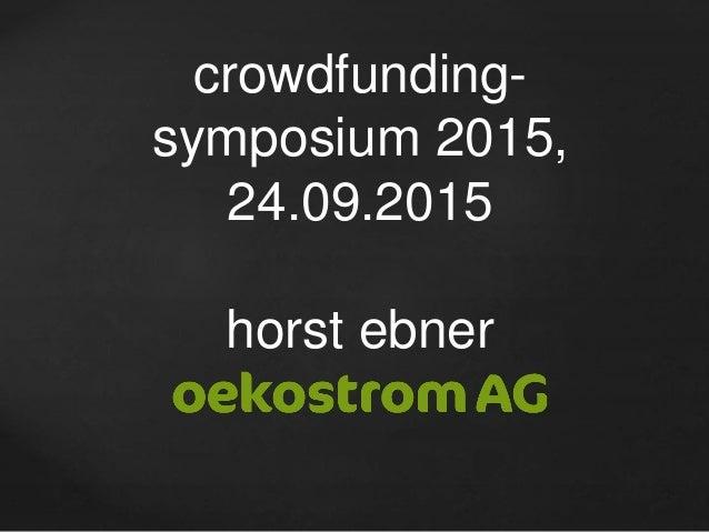 crowdfunding- symposium 2015, 24.09.2015 horst ebner