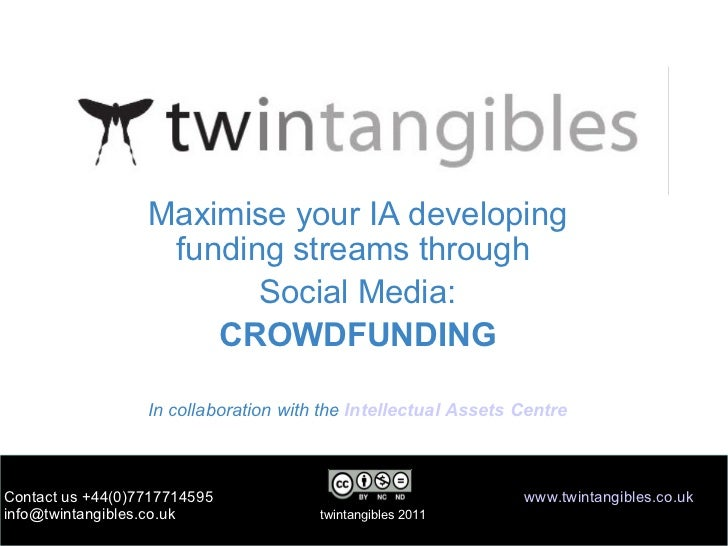 Maximise your IA developing funding stream through  Social Media: CROWDFUNDING In collaboration with the  Intellectual Ass...