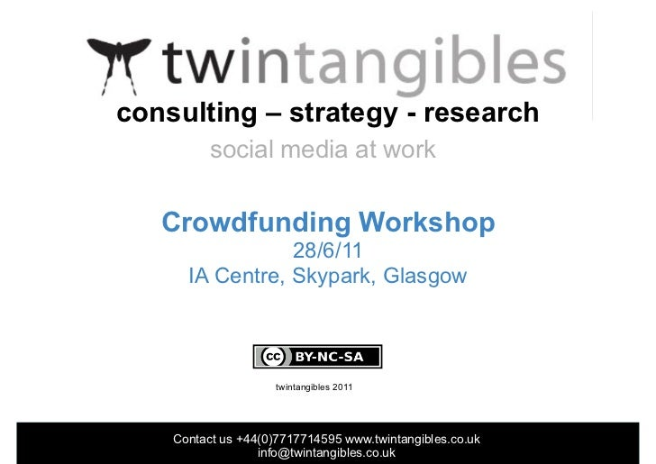 consulting – strategy - research          social media at work   Crowdfunding Workshop                 28/6/11      IA Cen...