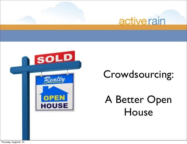 Crowdsourcing: A Better Open House Thursday, August 8, 13