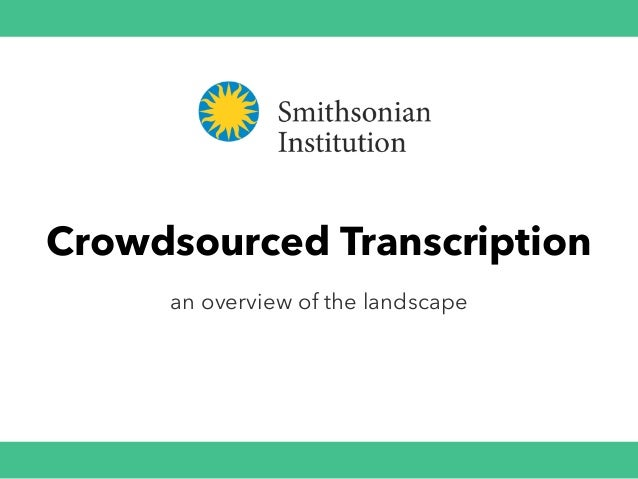 Crowdsourced Transcription an overview of the landscape