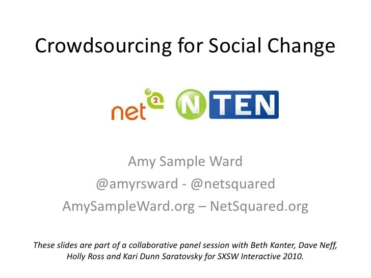 Crowdsourcing for Social Change<br />Amy Sample Ward<br />@amyrsward - @netsquared<br />AmySampleWard.org – NetSquared.org...