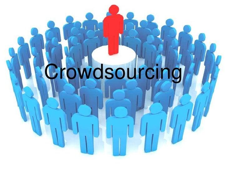 Crowdsourcing<br />
