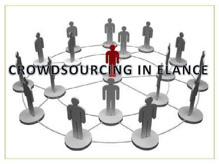 CROWDSOURCINGIN ELANCE<br />